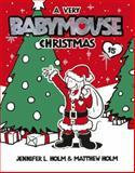 A Very Babymouse Christmas, Jennifer L. Holm and Matt Holm, 0606234217