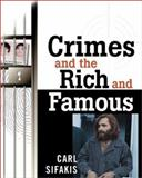Crimes and the Rich and Famous, Sifakis, Carl, 081604421X