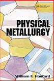 Physical Metallurgy, Hosford, William F., 0824724216