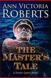 The Master's Tale, Ann Victoria Roberts, 0906374219