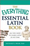 The Everything Essential Latin Book, Richard E. Prior, 1440574219