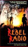 Rebel Radio, Jose Ignacio Lopez-Vigil, 1880684217