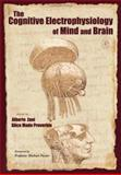 The Cognitive Electrophysiology of Mind and Brain, , 0127754210