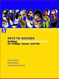 Keys to Success : Building Successful Intelligence for College, Career, and Life, Carter, Carol and Bishop, Joyce, 0131474219