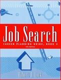 Job Search : Career Planning Guide, Lock, Robert D., 0534574211