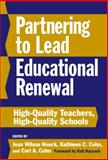 Partnering to Lead Educational Renewel, Jean Wilson Houck and Kathleen C. Cohn, 0807744212