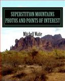 Superstition Mountains Photos and Points of Interest, Mitchell Waite, 1475214219