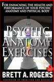 The Psychic Anatomy Exercises, Brett Rogers, 1480094218