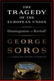 The Tragedy of the European Union, George Soros, 1610394216