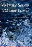 VMware Server and VMware Player the Way, Zimmer, Dennis, 3952294217