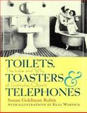 Toilets, Toasters and Telephones, Susan Goldman Rubin, 0152014217