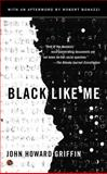 Black Like Me, John Howard Griffin, 0451234219