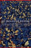 An Enchanted Modern : Gender and Public Piety in Shi'i Lebanon, Deeb, Lara, 0691124213