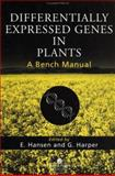Differentially Expressed Genes in Plants : A Bench Manual, Axel Kornerup Hansen, 074840421X