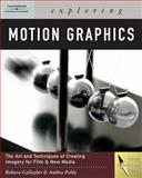Exploring Motion Graphics, Gallagher, Rebecca and Paldy, Andrea Moore, 1418014214