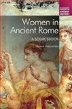 Women in Ancient Rome : A Sourcebook, MacLachlan, Bonnie, 1441164219