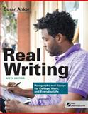 Real Writing : Paragraphs and Essays for College, Work, and Everyday Life, Anker, Susan, 1457624214