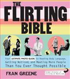 The Flirting Bible, Fran Greene, 1592334210