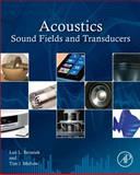 Acoustics: Sound Fields and Transducers, Beranek, Leo Leroy and Mellow, Tim, 0123914213