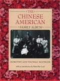 The Chinese American Family Album, Dorothy Hoobler and Thomas Hoobler, 0195124219