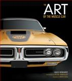 Art of the Muscle Car, David Newhardt, 0760344213