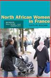 North African Women in France, Caitlin Killian, 0804754217