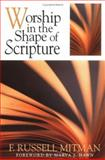 Worship in the Shape of Scripture, Mitman, F. Russell, 0829814213