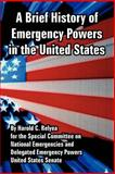 A Brief History of Emergency Powers in the United States, United States Senate and Relyea, Harold C., 141022421X