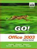 GO Series : Getting Started with Microsoft Office 2003, Gaskin, Shelley and Ferrett, Robert L., 0131444212
