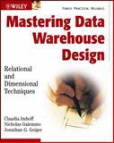 Mastering Data Warehouse Design, Claudia Imhoff and Nicholas Galemmo, 0471324213
