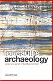 Foucault's Archaeology : Science and Transformation, Webb, Martin and Webb, David, 074862421X