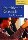 Practitioner Research for Teachers, Bartlett, Steve and Burton, Diana M., 0761944214