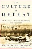 The Culture of Defeat, Wolfgang Schivelbusch, 0805044213