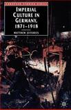 Imperial Culture in Germany, 1871-1918, Jefferies, Matthew, 1403904219