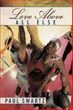Love above All Else, Paul Swartz, 1438964218