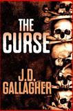 The Curse, J. Gallagher, 147740421X