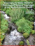 Assessing the Water Needs of Riparian and Wetland Vegetation in the Western United States, David Cooper and David Merritt, 148013421X