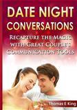 Date Night Conversations, Thomas E. King, 1493624210