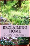 Reclaiming Home, a Green Pines Romance, Milou Koenings, 1494784211