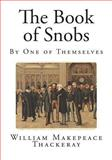 The Book of Snobs, William Makepeace Thackeray, 149485421X