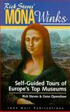 Rick Steves' Mona Winks : Self-Guided Tours of Europe's Top Museums, Steves, Rick and Openshaw, Gene, 1562614215
