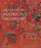 Encounters with Australian Modern Art, Sarah Thomas, Christopher Heathcote, Patrick MacCaughey, Matthias Thomas, 1921394218