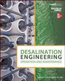 Desalination Engineering: Operation and Maintenance, Voutchkov, Nikolay, 0071804218