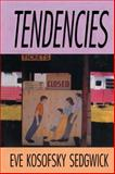 Tendencies, Sedgwick, Eve Kosofsky, 0822314215