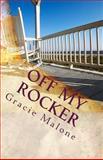 Off My Rocker, Gracie Malone, 1461004217