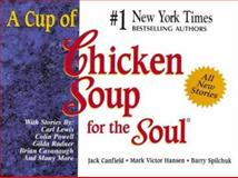 A Cup of Chicken Soup for the Soul, Jack L. Canfield and Mark Victor Hansen, 1558744215