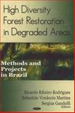 High Diversity Forest Restoration in Degraded Areas : Methods and Projects in Brazil, Rodrigues, Ricardo Ribeiro, 1600214215