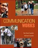 Communication Works, Gamble, Teri Kwal and Gamble, Michael, 0073534226
