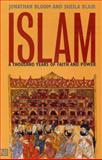 Islam : A Thousand Years of Faith and Power, Bloom, Jonathan and Blair, Sheila, 0300094221