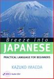 Breeze into Japanese : Practical Language for Beginners, Imaeda, Kazuko, 0887274226